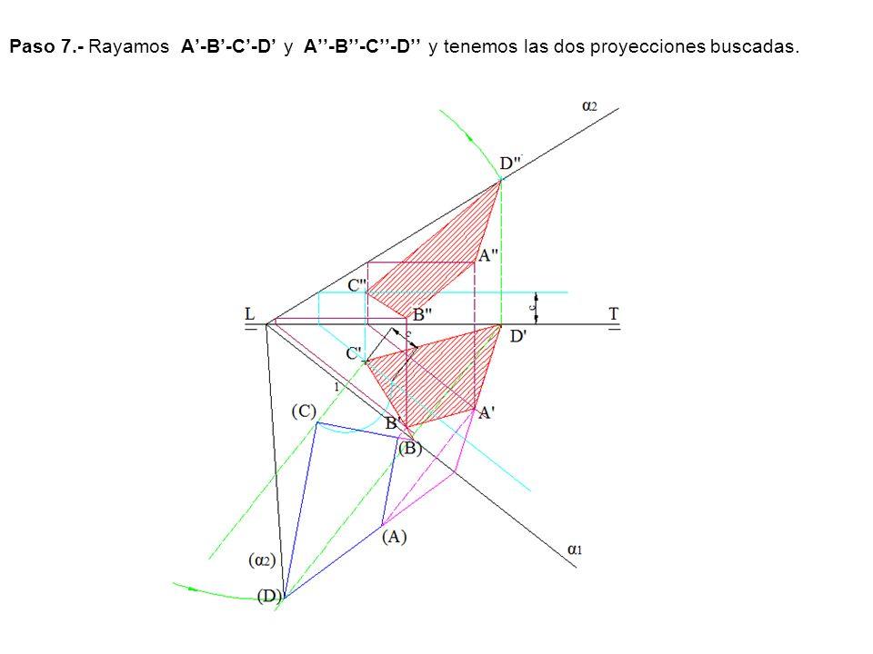 Paso 7.- Rayamos A'-B'-C'-D' y A''-B''-C''-D'' y tenemos las dos proyecciones buscadas.