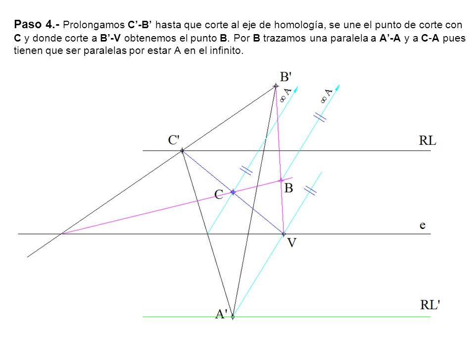 Paso 4.- Prolongamos C'-B' hasta que corte al eje de homología, se une el punto de corte con C y donde corte a B'-V obtenemos el punto B.