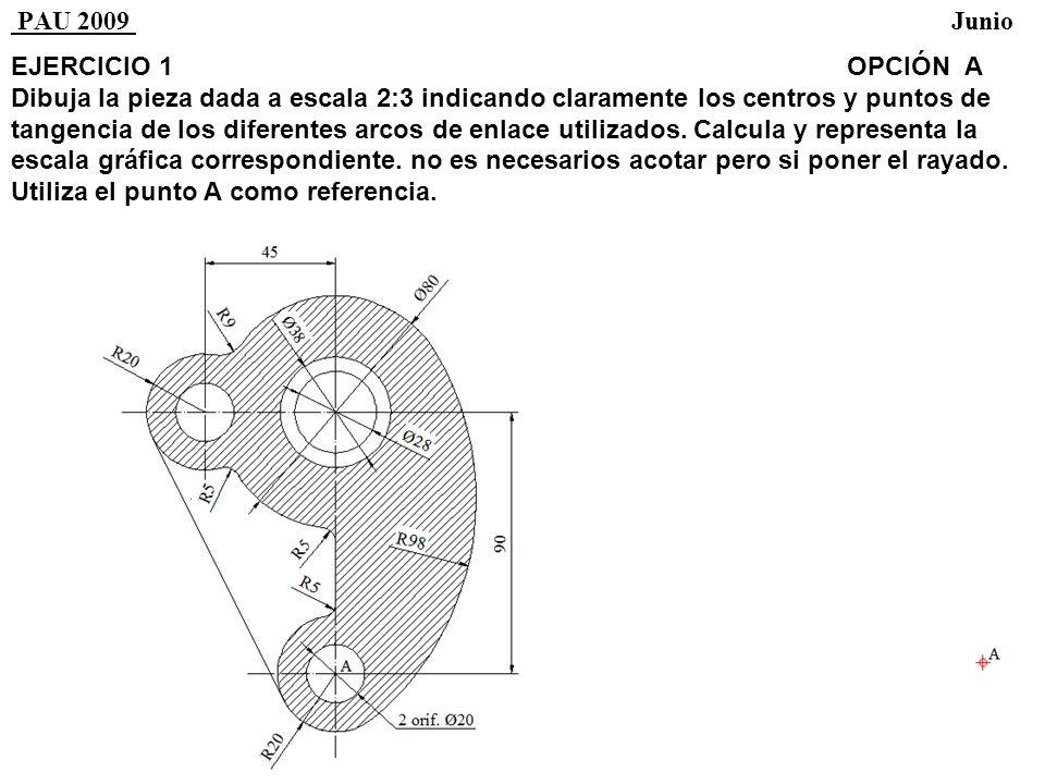 PAU 2009 Junio EJERCICIO 1 OPCIÓN A Dibuja la pieza dada a escala 2:3 indicando claramente los centros y puntos de tangencia de los diferentes arcos de enlace utilizados.
