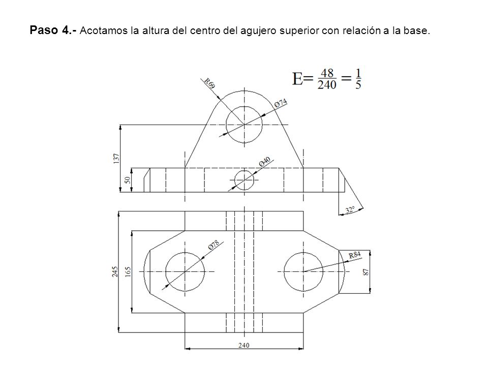 Paso 4.- Acotamos la altura del centro del agujero superior con relación a la base.