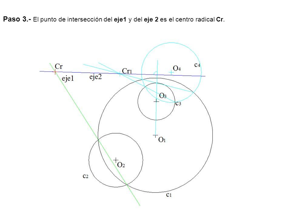 Paso 3.- El punto de intersección del eje1 y del eje 2 es el centro radical Cr.