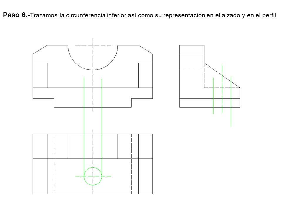 Paso 6.-Trazamos la circunferencia inferior así como su representación en el alzado y en el perfil.
