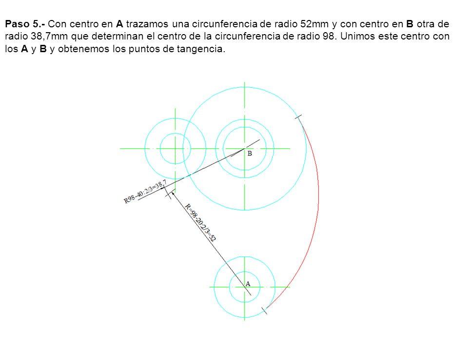 Paso 5.- Con centro en A trazamos una circunferencia de radio 52mm y con centro en B otra de radio 38,7mm que determinan el centro de la circunferencia de radio 98.