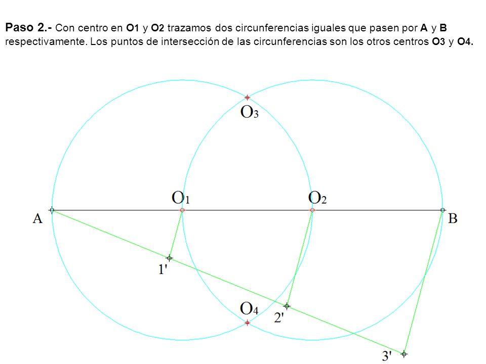 Paso 2.- Con centro en O1 y O2 trazamos dos circunferencias iguales que pasen por A y B respectivamente.