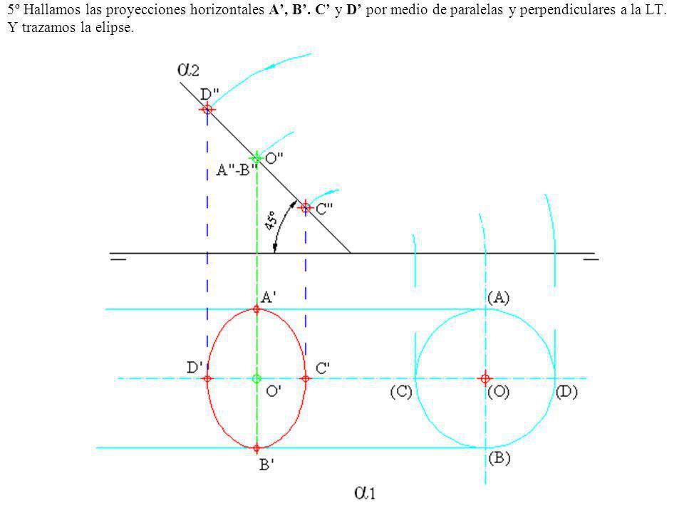 5º Hallamos las proyecciones horizontales A', B'