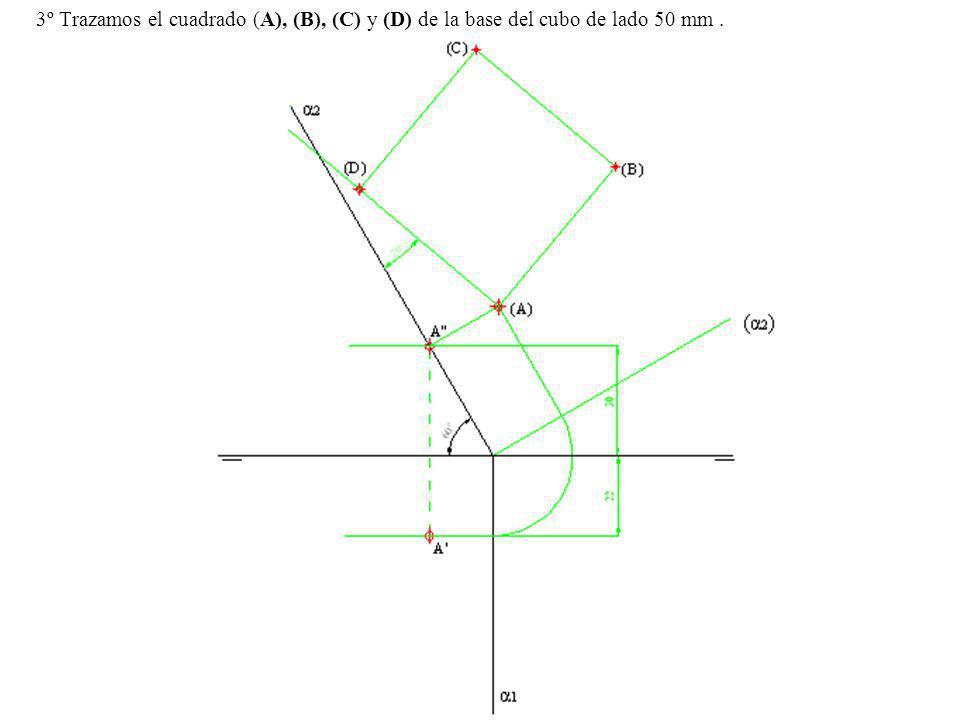 3º Trazamos el cuadrado (A), (B), (C) y (D) de la base del cubo de lado 50 mm .