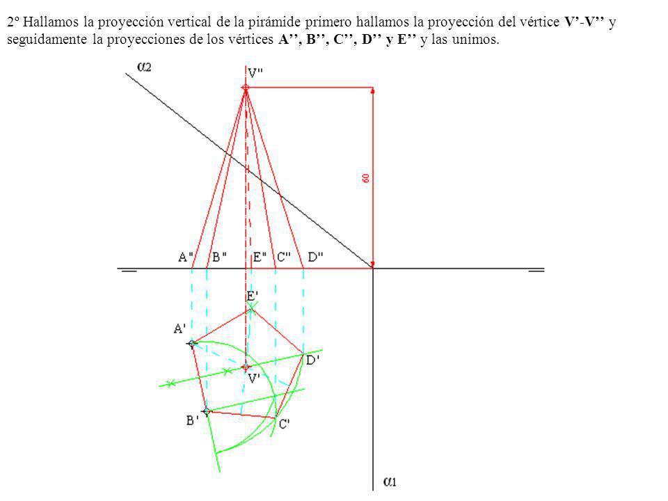 2º Hallamos la proyección vertical de la pirámide primero hallamos la proyección del vértice V'-V'' y seguidamente la proyecciones de los vértices A'', B'', C'', D'' y E'' y las unimos.