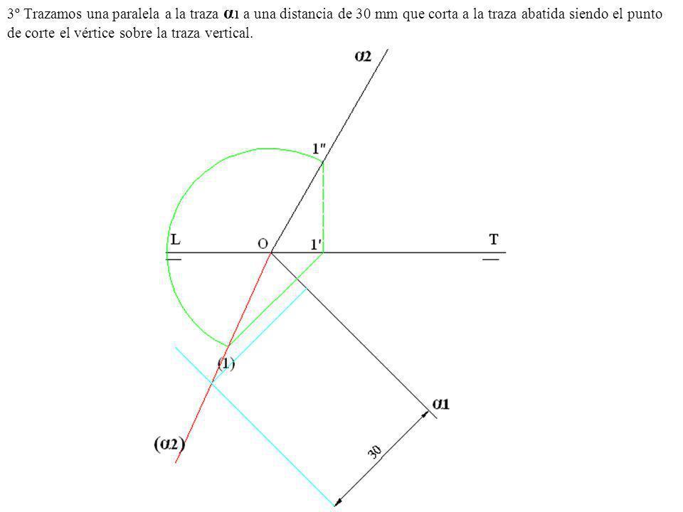 3º Trazamos una paralela a la traza α1 a una distancia de 30 mm que corta a la traza abatida siendo el punto de corte el vértice sobre la traza vertical.