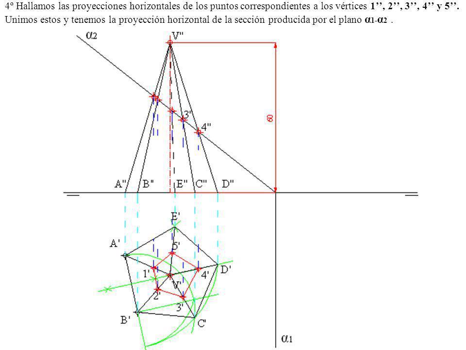 4º Hallamos las proyecciones horizontales de los puntos correspondientes a los vértices 1'', 2'', 3'', 4'' y 5''.