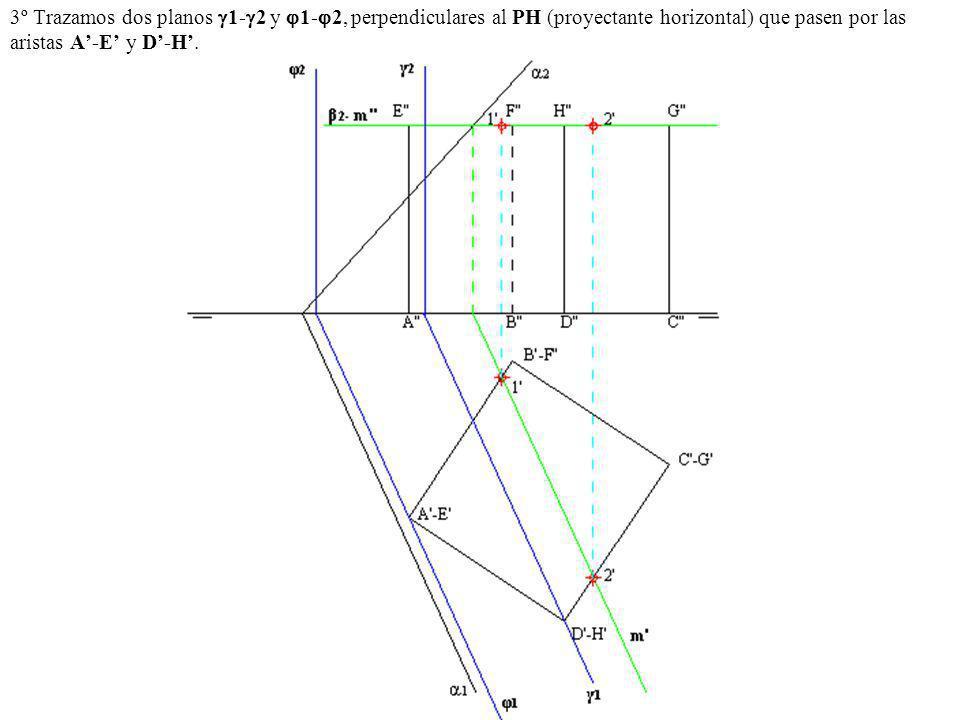 3º Trazamos dos planos 1-2 y 1-2, perpendiculares al PH (proyectante horizontal) que pasen por las aristas A'-E' y D'-H'.