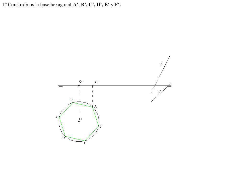 1º Construimos la base hexagonal A', B', C', D', E' y F'.