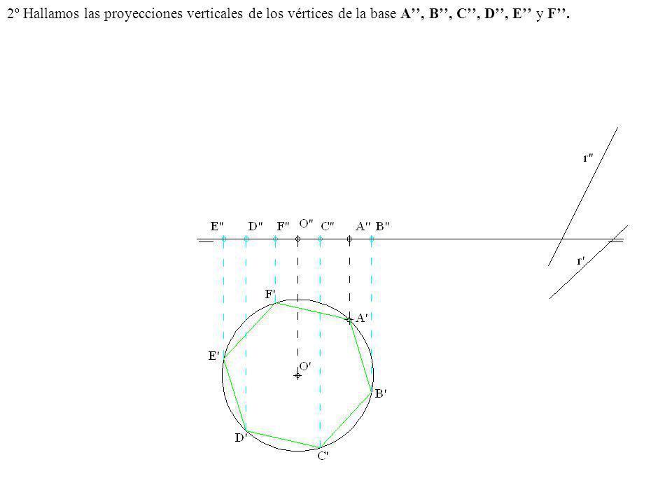 2º Hallamos las proyecciones verticales de los vértices de la base A'', B'', C'', D'', E'' y F''.