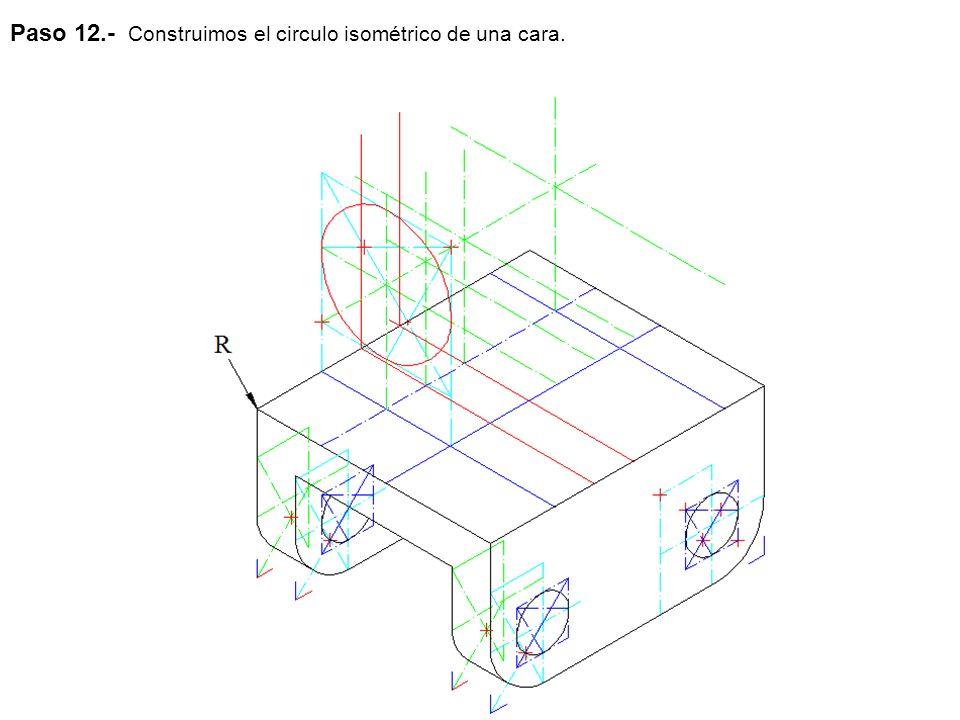 Paso 12.- Construimos el circulo isométrico de una cara.