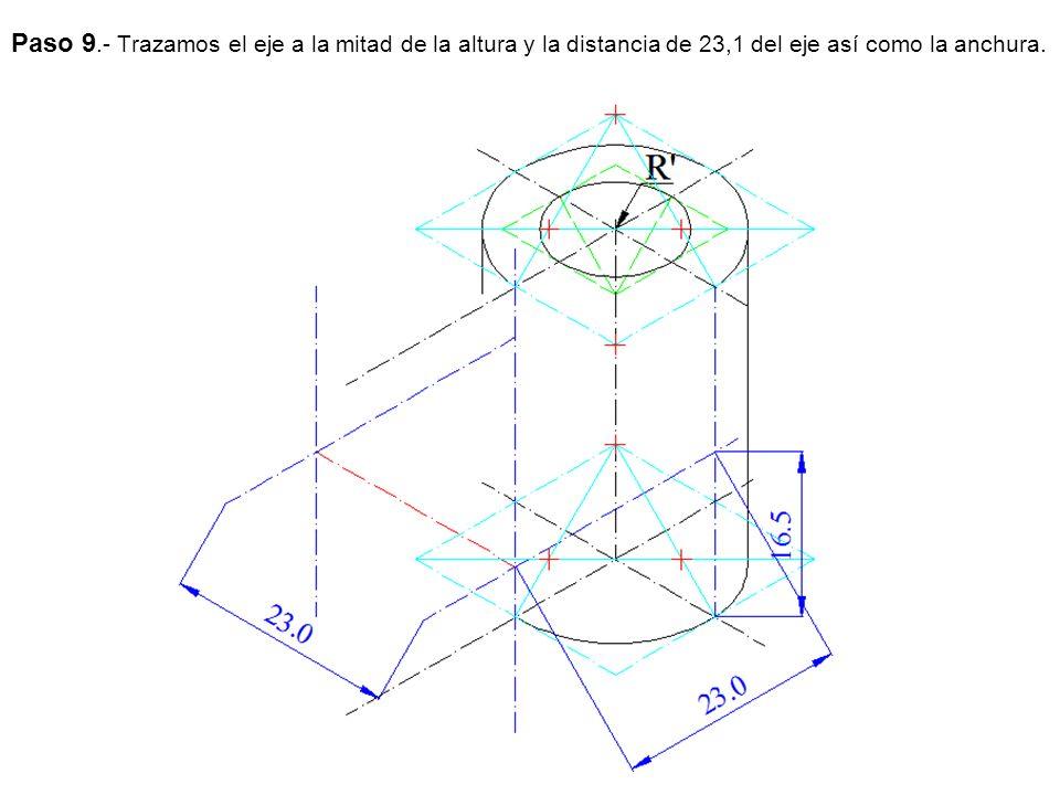 Paso 9.- Trazamos el eje a la mitad de la altura y la distancia de 23,1 del eje así como la anchura.