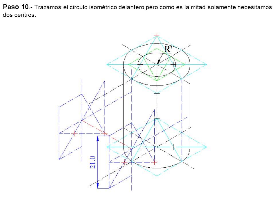 Paso 10.- Trazamos el circulo isométrico delantero pero como es la mitad solamente necesitamos dos centros.