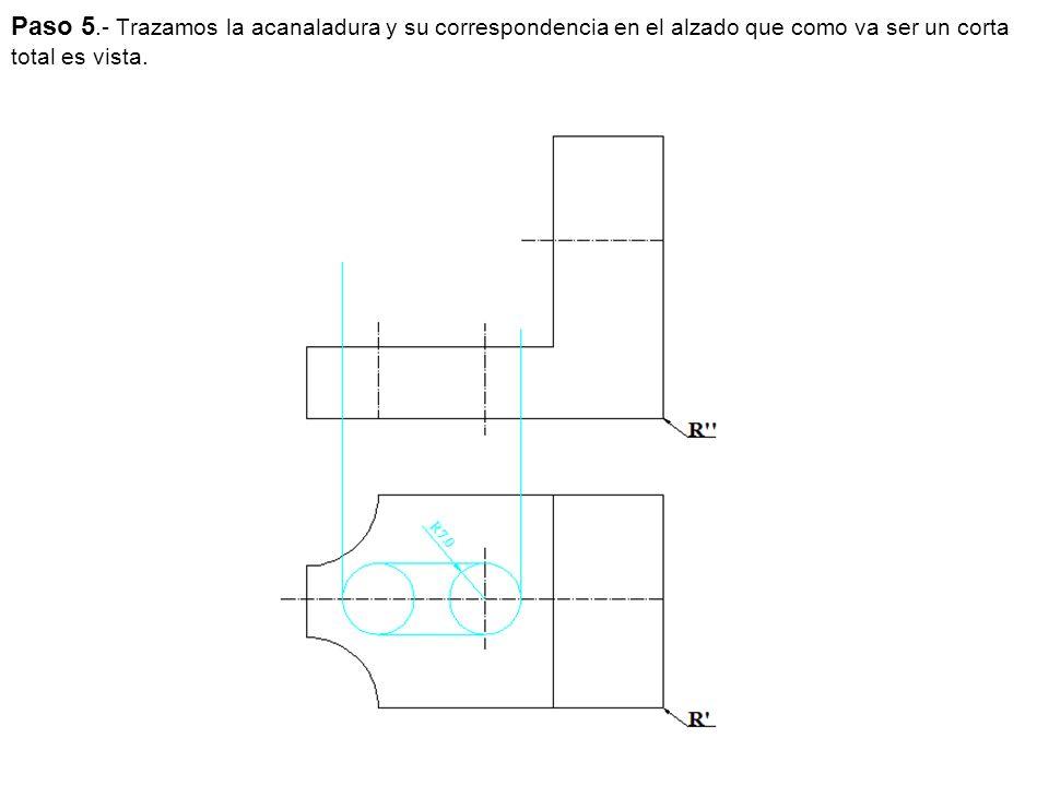 Paso 5.- Trazamos la acanaladura y su correspondencia en el alzado que como va ser un corta total es vista.