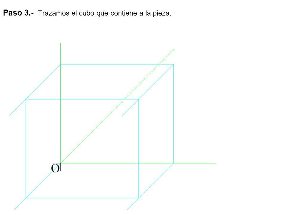 Paso 3.- Trazamos el cubo que contiene a la pieza.