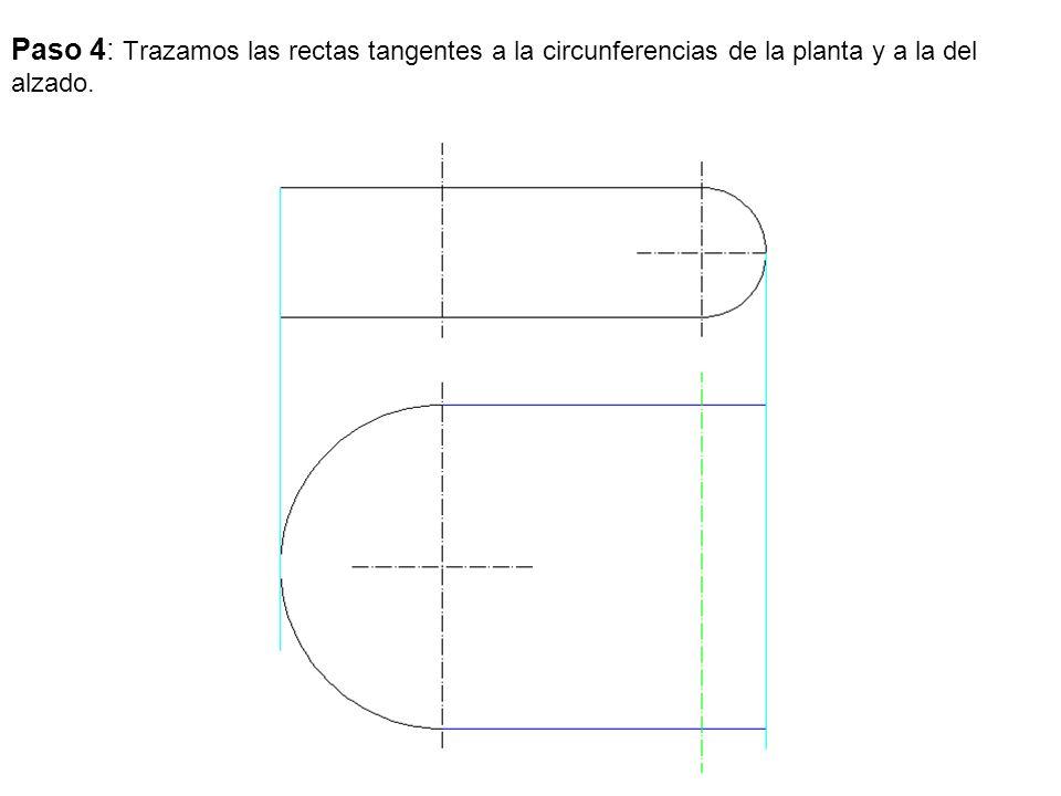 Paso 4: Trazamos las rectas tangentes a la circunferencias de la planta y a la del alzado.