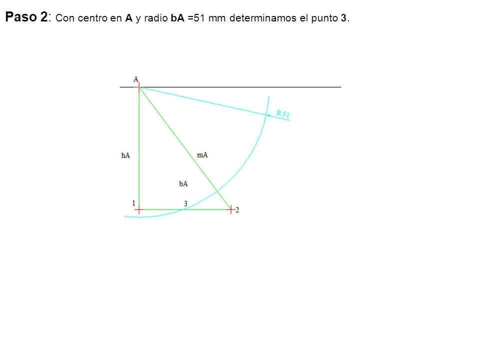 Paso 2: Con centro en A y radio bA =51 mm determinamos el punto 3.