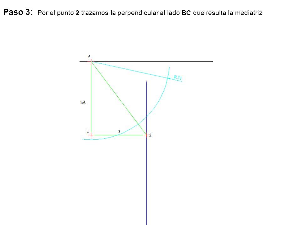 Paso 3: Por el punto 2 trazamos la perpendicular al lado BC que resulta la mediatriz