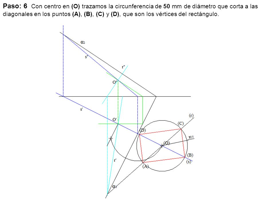 Paso: 6 Con centro en (O) trazamos la circunferencia de 50 mm de diámetro que corta a las diagonales en los puntos (A), (B), (C) y (D), que son los vértices del rectángulo.
