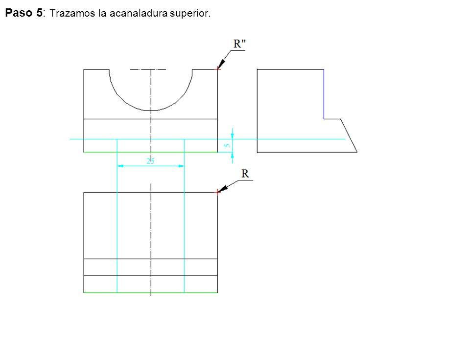 Paso 5: Trazamos la acanaladura superior.