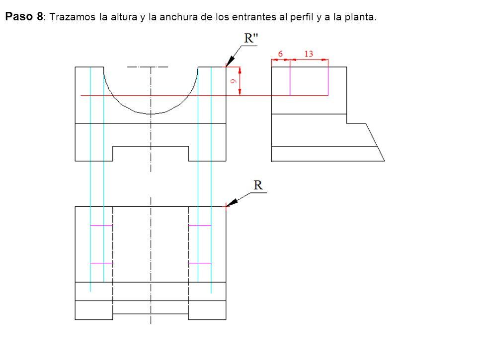 Paso 8: Trazamos la altura y la anchura de los entrantes al perfil y a la planta.