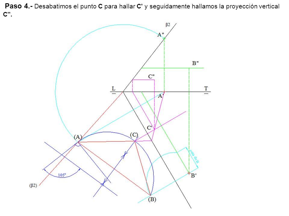 Paso 4.- Desabatimos el punto C para hallar C y seguidamente hallamos la proyección vertical C .