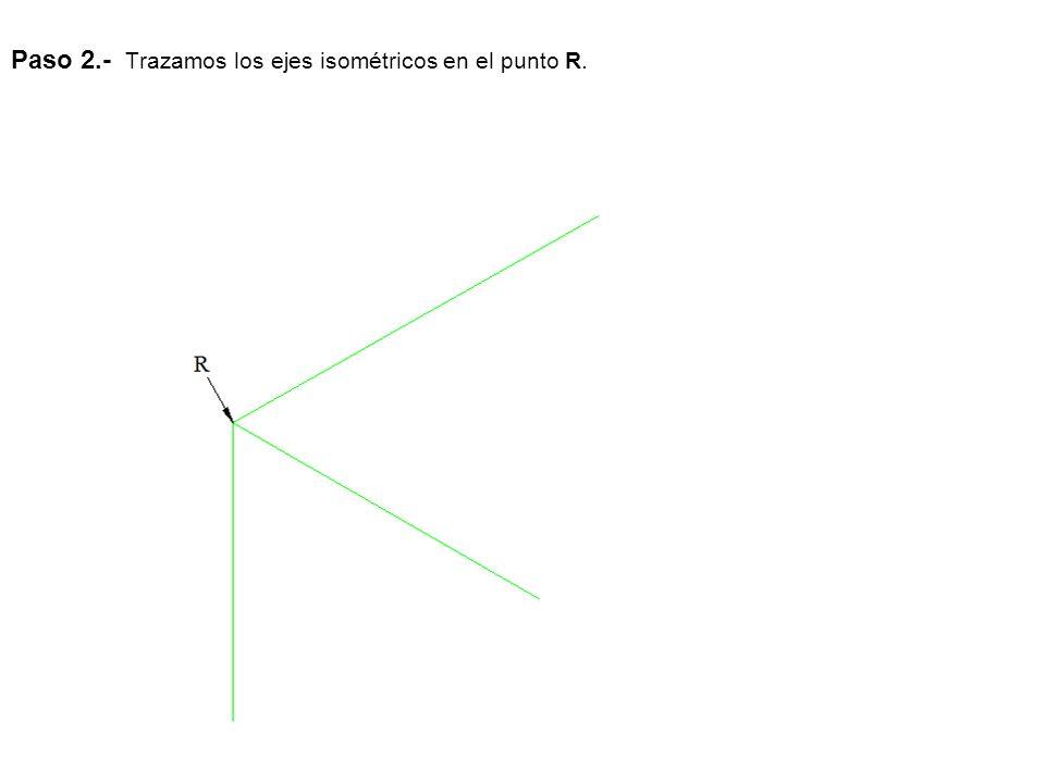 Paso 2.- Trazamos los ejes isométricos en el punto R.