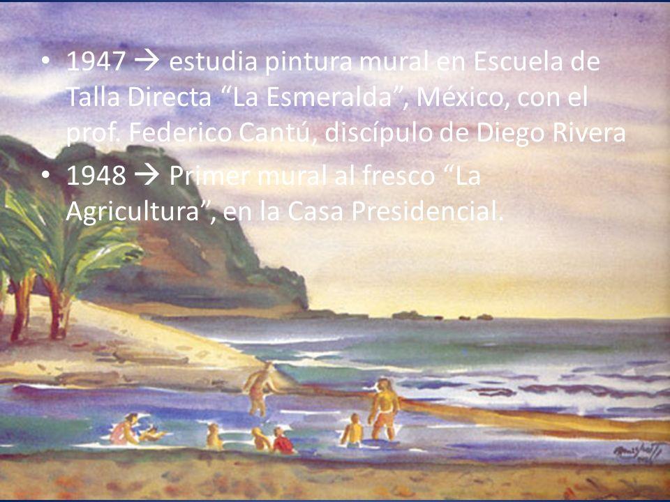 1947  estudia pintura mural en Escuela de Talla Directa La Esmeralda , México, con el prof. Federico Cantú, discípulo de Diego Rivera