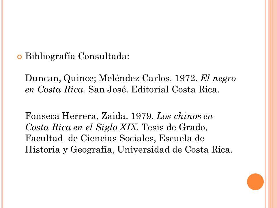 Bibliografía Consultada: Duncan, Quince; Meléndez Carlos. 1972