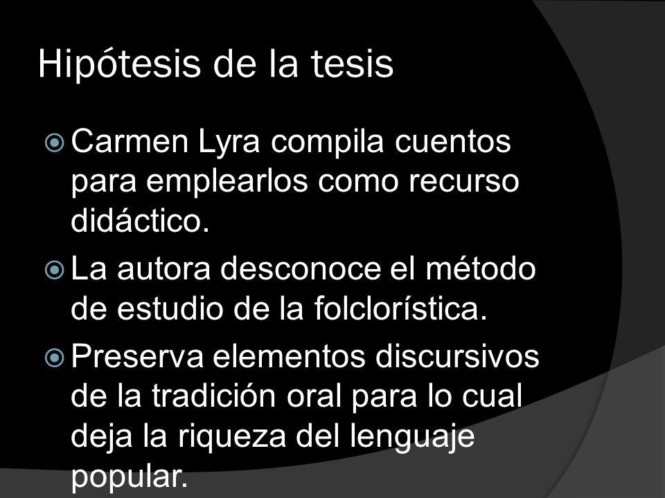 Hipótesis de la tesis Carmen Lyra compila cuentos para emplearlos como recurso didáctico.