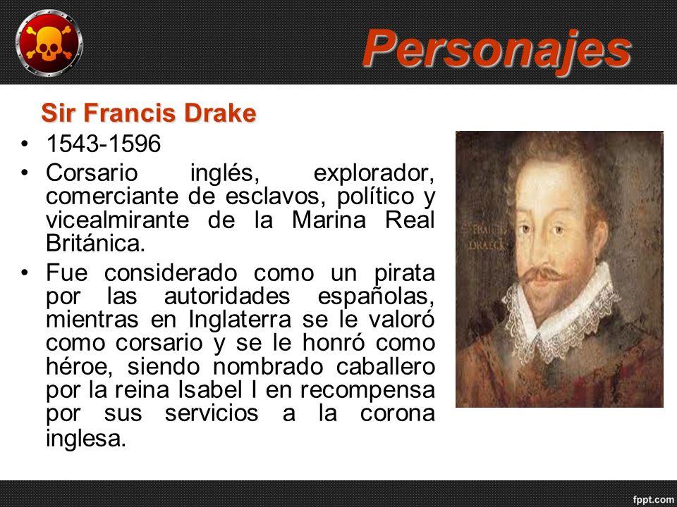 Personajes Sir Francis Drake 1543-1596