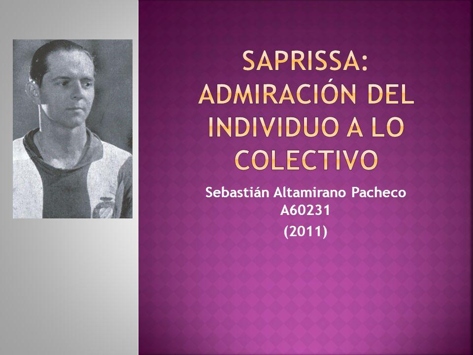 saprissa: Admiración del individuo a lo colectivo