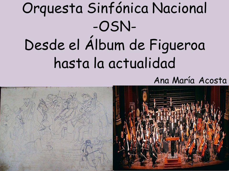 Orquesta Sinfónica Nacional -OSN- Desde el Álbum de Figueroa