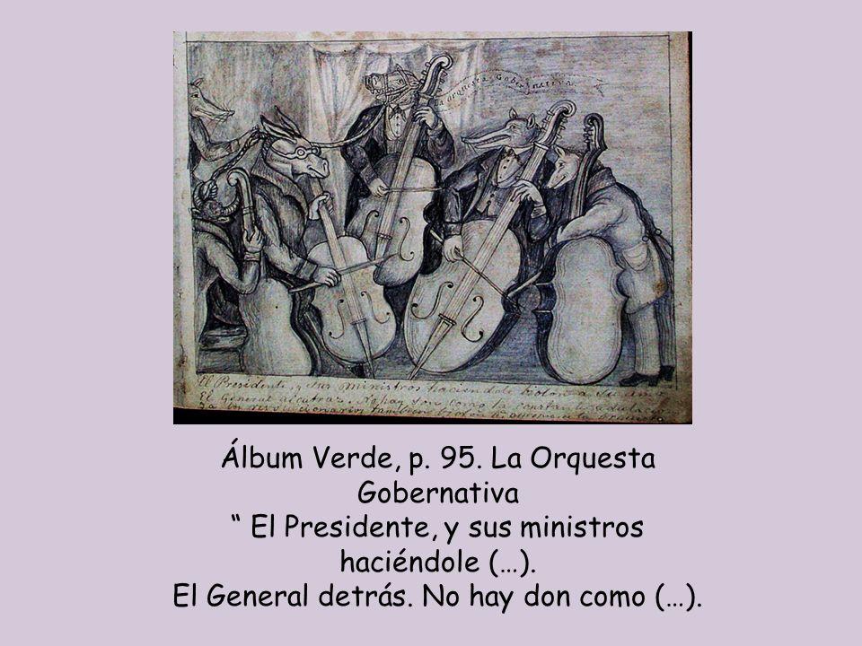 Álbum Verde, p. 95. La Orquesta Gobernativa El Presidente, y sus ministros haciéndole (…).