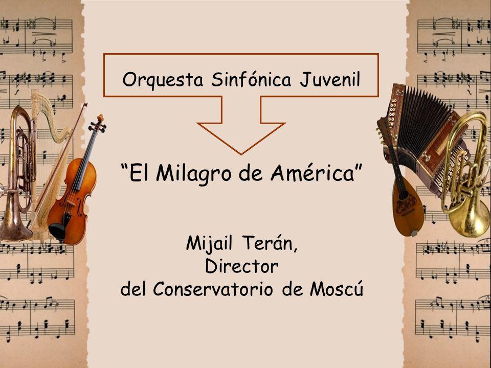 Orquesta Sinfónica Juvenil El Milagro de América Mijail Terán, Director del Conservatorio de Moscú