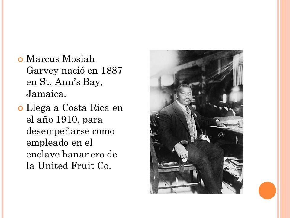 Marcus Mosiah Garvey nació en 1887 en St. Ann's Bay, Jamaica.