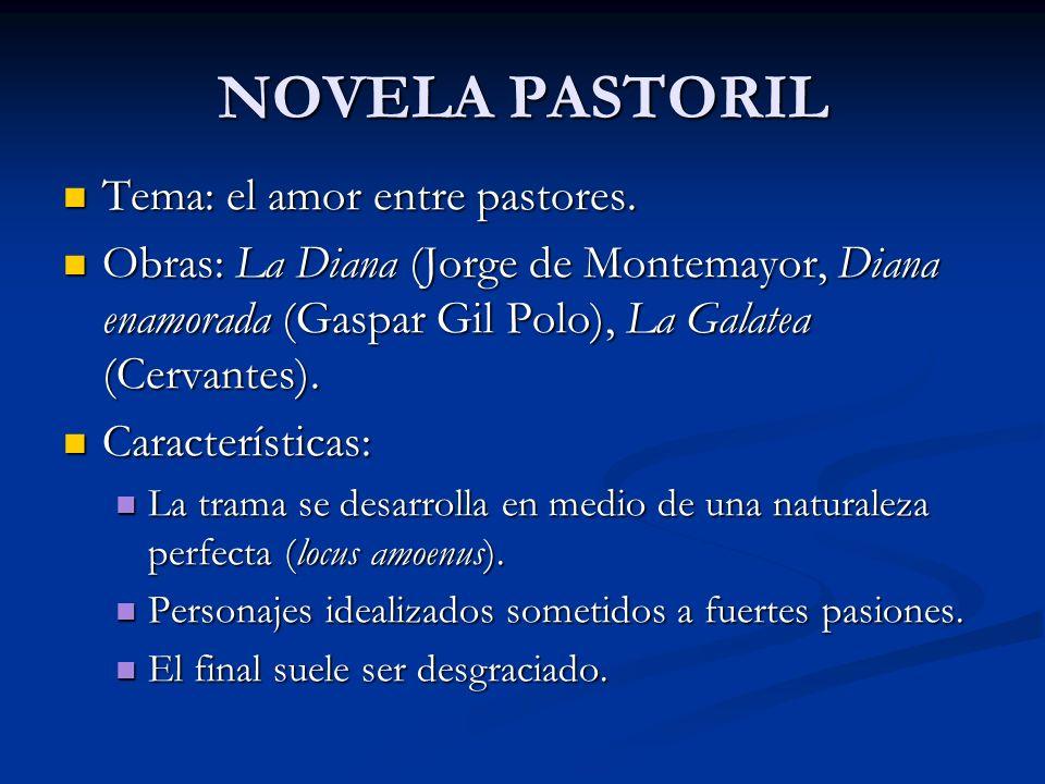 NOVELA PASTORIL Tema: el amor entre pastores.