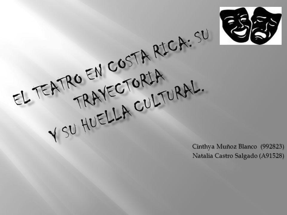 El teatro en Costa Rica: su trayectoria y su huella cultural.