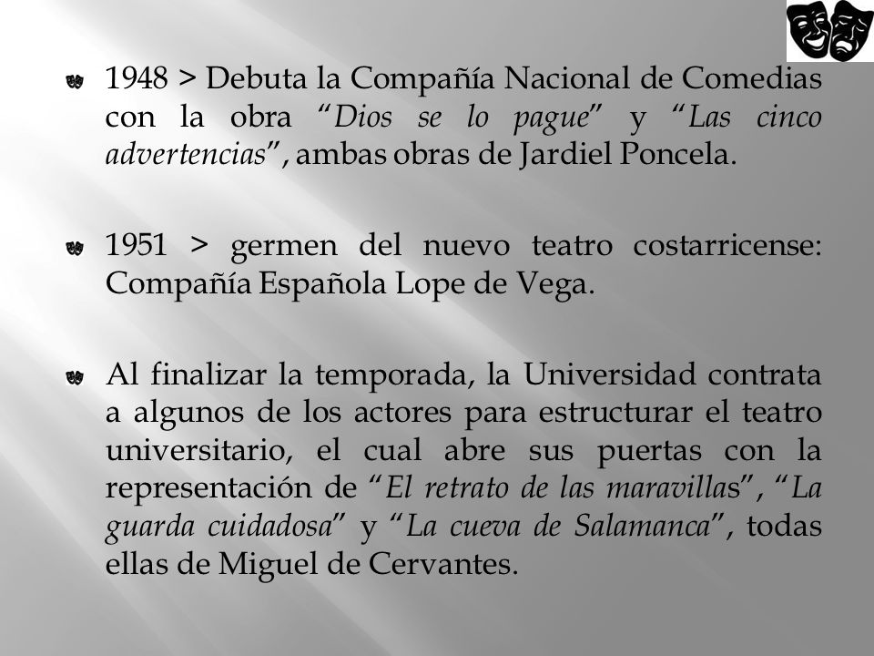 1948 > Debuta la Compañía Nacional de Comedias con la obra Dios se lo pague y Las cinco advertencias , ambas obras de Jardiel Poncela.