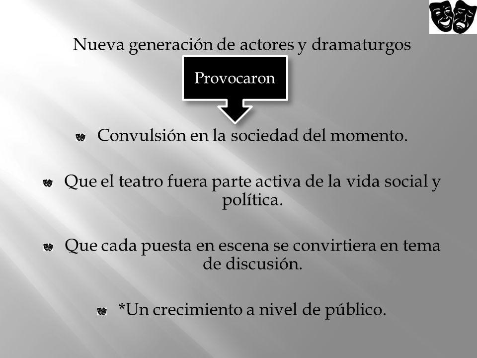 Nueva generación de actores y dramaturgos