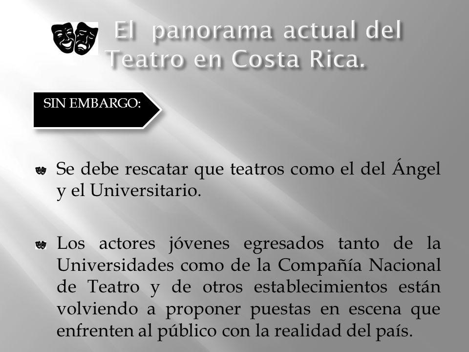 El panorama actual del Teatro en Costa Rica.