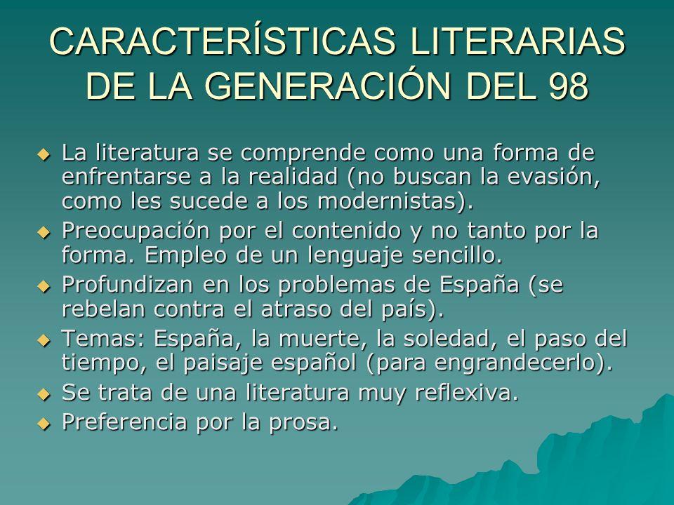 CARACTERÍSTICAS LITERARIAS DE LA GENERACIÓN DEL 98