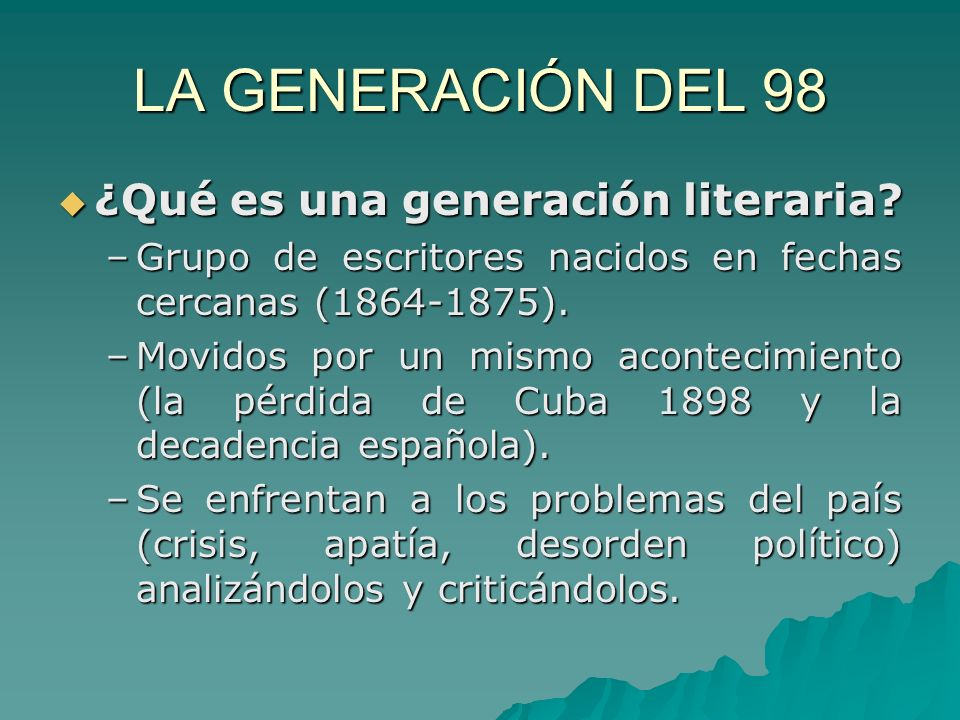 LA GENERACIÓN DEL 98 ¿Qué es una generación literaria