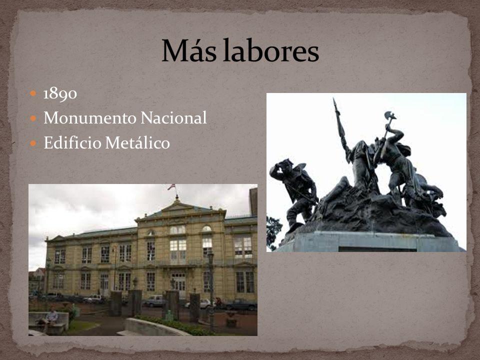Más labores 1890 Monumento Nacional Edificio Metálico