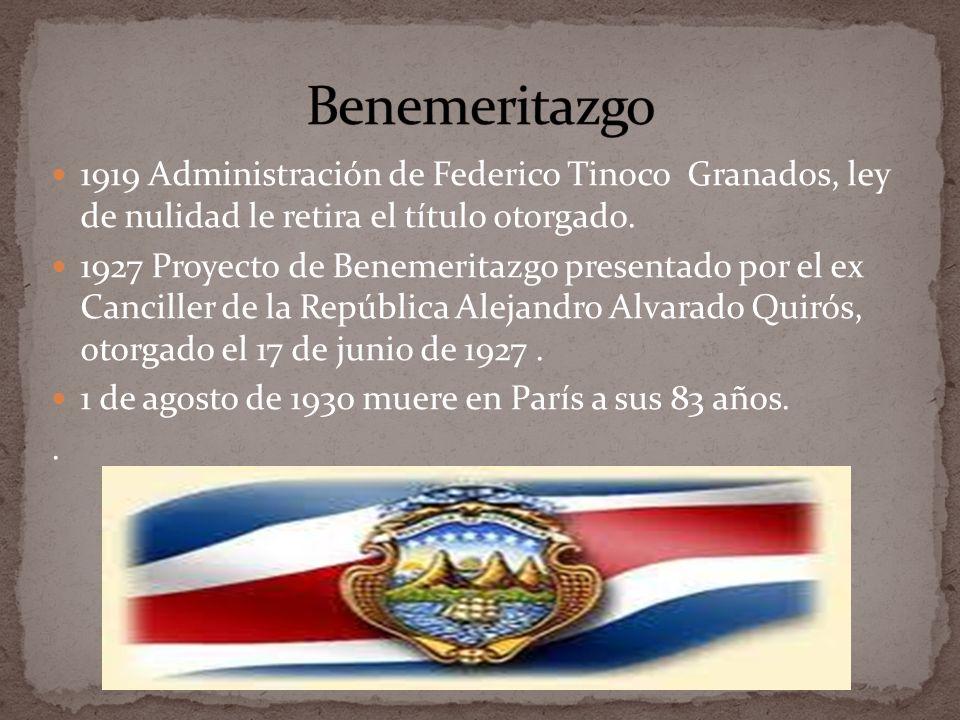 Benemeritazgo 1919 Administración de Federico Tinoco Granados, ley de nulidad le retira el título otorgado.