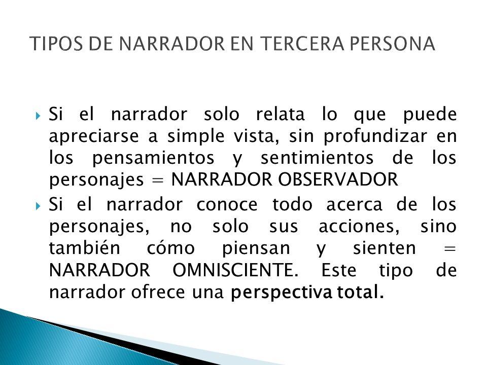 TIPOS DE NARRADOR EN TERCERA PERSONA