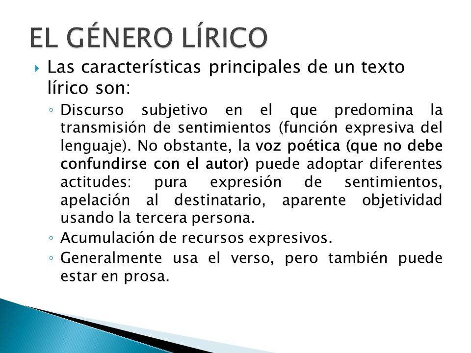 EL GÉNERO LÍRICO Las características principales de un texto lírico son: