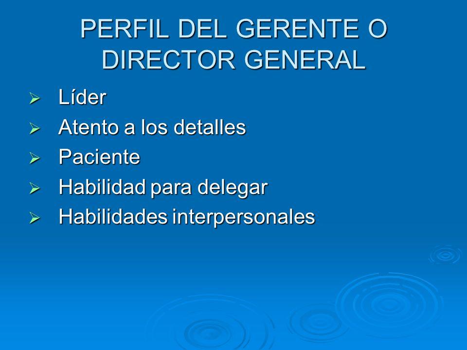 PERFIL DEL GERENTE O DIRECTOR GENERAL